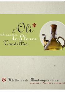 L'Oli amb Aromes de Llorer, Molí de l'Oli, Vandellòs