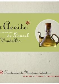 El Aceite con Aromas de Laurel, Molino de aceite, Vandellòs