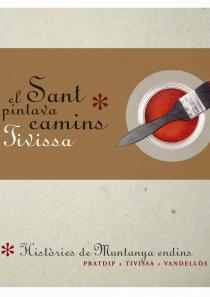El Sant que Pintava Camins, Sant Blai, GR-7 Tivissa