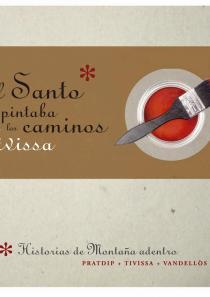 El Santo que Pintaba los Caminos, Sant Blai, GR-7 Tivissa
