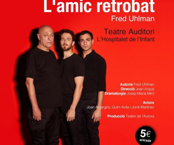 L'amic retobat Teatre de l'Aurora Jordi Martínez Joan Arqué Josep Maria Miró Teatre Nacional de Catalunya